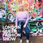 London Queer Fashion Show 2018