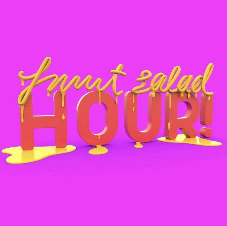 Fruut salad hour, a bright and bold text. The background is pink, fruut salad is in yellow and hour In red.
